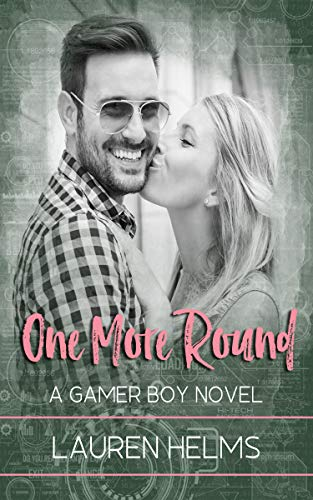 One More Round (Gamer Boy Book 2) by [Helms, Lauren]