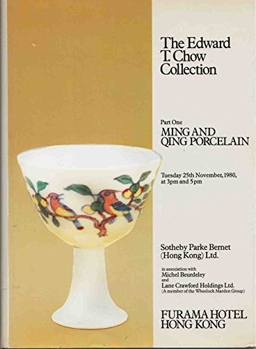 The Edward T. Chow Collection. Part One: Catalogue of Ming and Qing Porcelain. Day of Sale Tuesday, 25th November 1980 At Three O'Clock Precisely