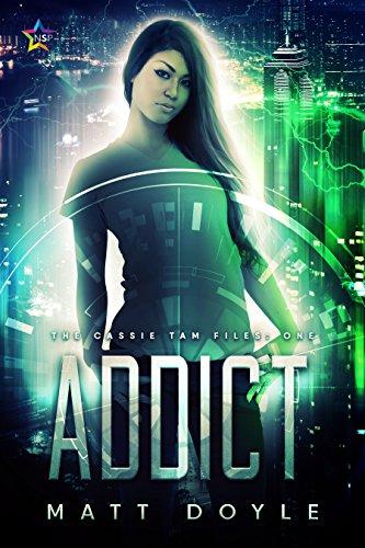 Addict (The Cassie Tam Files Book 1) by [Doyle, Matt]