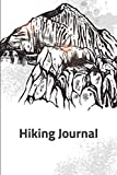 Hiking Journal: Hiking Notebook - Light Weight Father's Day Gift, Outdoor Journal, Traveler's Note book 6 x 9 Travel Size