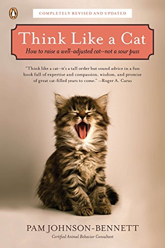 Think Like a Cat: How to Raise a Well-Adjusted Cat--Not a Sour Puss Paperback – September 27, 2011 1