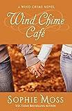 Wind Chime Cafe (A Wind Chime Novel Book 1)