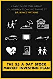 The $5 A Day Stock Market Investing Plan:  A Basic Guide to Building Your Family Economic Empire
