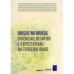 Idosos no Brasil. Vivências, Desafios e Expectativas na Terceira Idade