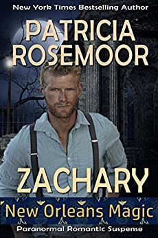 Zachary (New Orleans Magic Book 3) by [Patricia Rosemoor]
