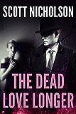 The Dead Love Longer