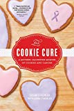 The Cookie Cure: A Mother-Daughter Memoir of Cookies and Cancer