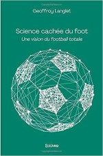 Science cachée du foot – Une vision du football totale
