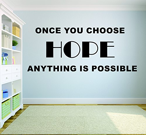 Wall Decal: Once You Choose Hope Anything is Possible Motivation Life Quote Custom Wall Decal Vinyl Sticker 16 Inches X 24 Inches