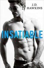 Insatiable by J.D. Hawkins