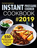 Instant Pressure Cooker Cookbook #2019: 550 Effortless Recipes for Beginner & Advanced Users (Pressure Cooker Recipes)