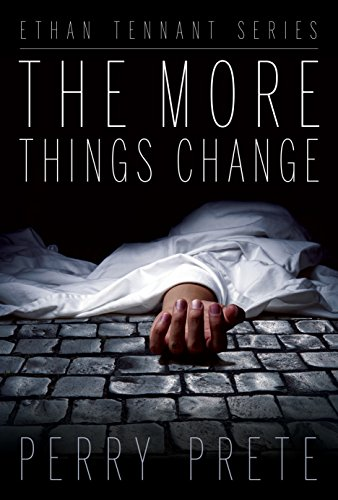 The More Things Change (Ethan Tennant Series) by [Prete, Perry]