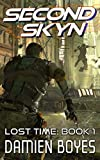 Second Skyn: A Sci-Fi Action Thriller (Lost Time Book 1)