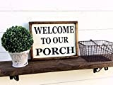 Welcome To Our Porch Sign Welcome Sign