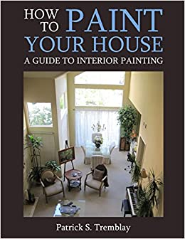 How To Paint Your House A Guide Interior Painting Book Online At Low S In India Reviews