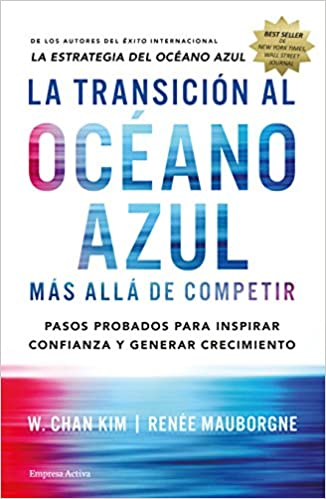 La transición al océano azul: Más allá de competir (Gestión del conocimiento)