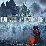Forever Fantasy Online: Forever Fantasy Online, Book 1