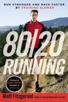 80/20 Running: Run Stronger and Race Faster By Training Slower by [Fitzgerald, Matt]