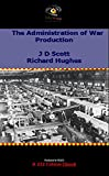 The Administration of War Production (HMSO Official Histories of WWII - Civil)