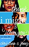 I Think I Might Love You (Love Sisters Book 1)