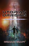 Utopian Uprising: Prisoner of the Mind by [Craft, Brian]