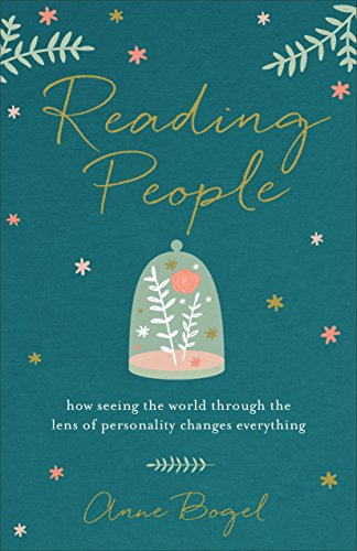 Reading People: How Seeing the World through the Lens of Personality Changes Everything by [Bogel, Anne]