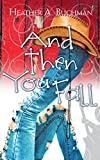 And Then You Fall (Crested Butte Cowboys Series Book 1)