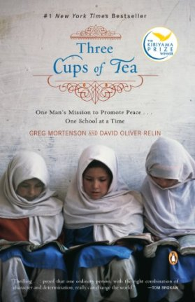 Three Cups of Tea: One Man's Mission to Promote Peace . . . One School at a Time by [Mortenson, Greg, Relin, David Oliver]