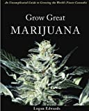 Grow Great Marijuana: An Uncomplicated Guide to Growing the World's Finest Cannabis