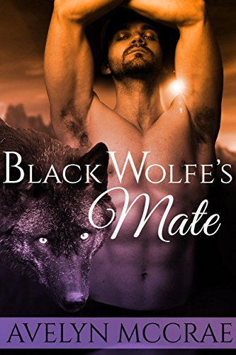 Black Wolfe's Mate by Avelyn McCrae