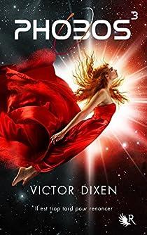 Phobos, tome 3 par Victor Dixen