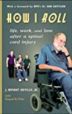 How I Roll: Life, Love, and Work After a Spinal Cord Injury