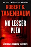 No Lesser Plea (The Butch Karp and Marlene Ciampi Series Book 1)