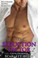 The Seduction Factor: Billionaire Erotica Romance (The Seduction Factor Series Book 1)