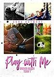Play With Me (Grover Beach Team Book 1)