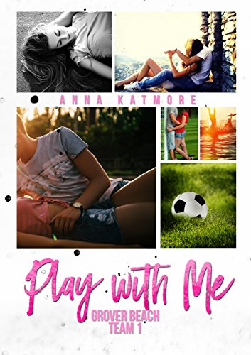 Play With Me (Grover Beach Team Book 1) by [Katmore, Anna]