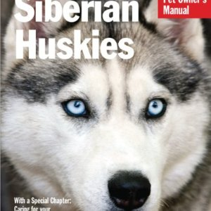 Siberian Huskies (Complete Pet Owner's Manual) 2