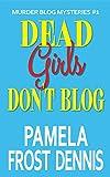 Dead Girls Don't Blog (Murder Blog Mysteries Book 1)
