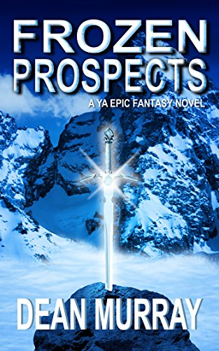 Frozen Prospects: A YA Epic Fantasy Novel (Volume 1 of the Guadel Chronicles Books) by [Murray, Dean]