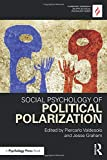 Social Psychology of Political Polarization (Claremont Symposium on Applied Social Psychology Series)