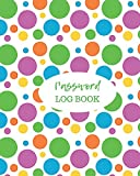 Password Log Book: Personal internet address and Logbook, Website Log Book/Directory, organizer, Diary, Journal, Notebook to store your username and ... 8'x10' with 120 pages (Password Manager)