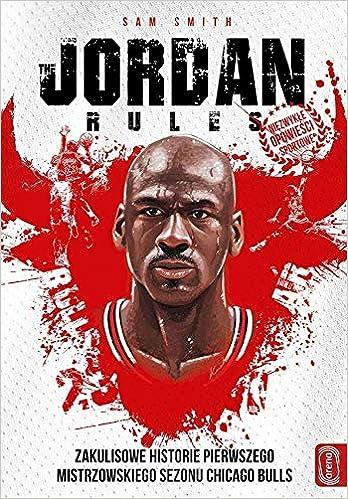 The Jordan rules. Zakulisowe historie pierwszego mistrzowskiego ...