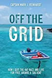 Off The Grid: How I quit the rat race and live for free aboard a sailboat