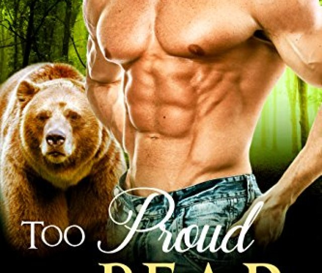 Too Proud To Bear Bbw Paranormal Shape Shifter Romance Honeycomb Valley Bears Book