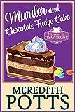 Murder and Chocolate Fudge Cake (Mysteries of Treasure Cove Book 1)