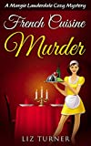 COZY MYSTERY: French Cuisine Murder: A Margie Lauderdale Cozy Mystery