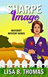 Sharpe Image: A Prequel Novella (Maycroft Mystery Series Book 0)