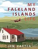 My Falkland Islands Life: One Family's Very British Adventure