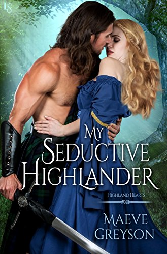 My Seductive Highlander: A Highland Hearts Novel by [Greyson, Maeve]