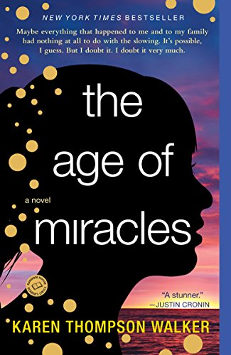 The Age of Miracles: A Novel by [Walker, Karen Thompson]